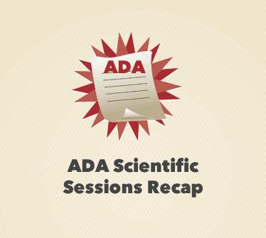 ADA Scientific Sessions Recap