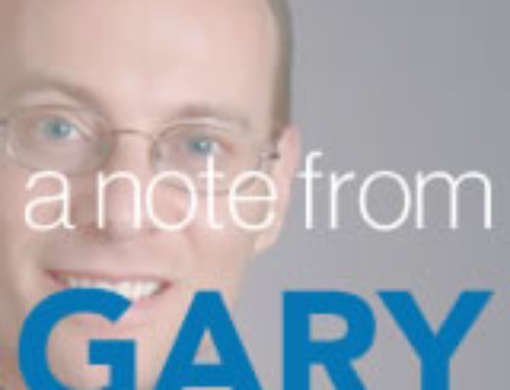 A Note From Gary